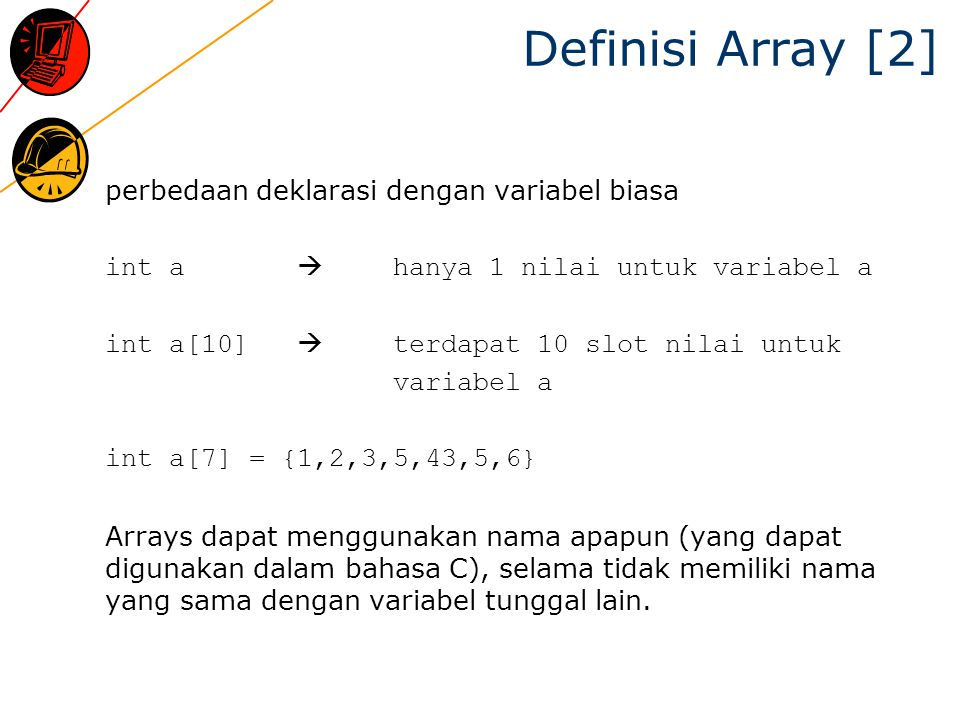 Definisi Array [2] perbedaan deklarasi dengan variabel biasa